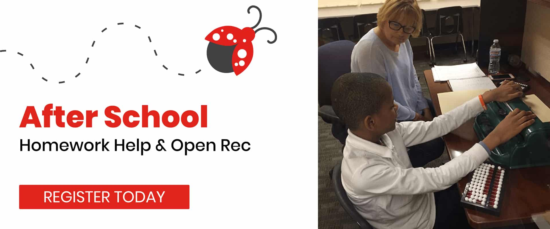 Register Today for After School programs including homework help and open rec