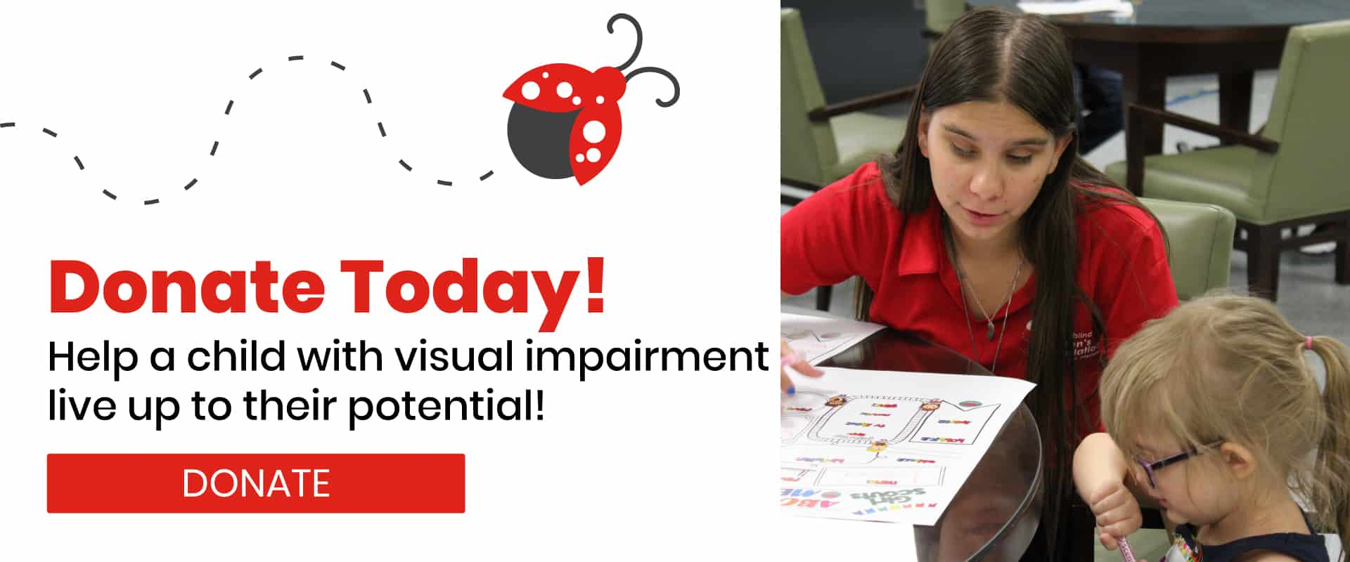 Donate today to help a child with visual impairment live up to their potential